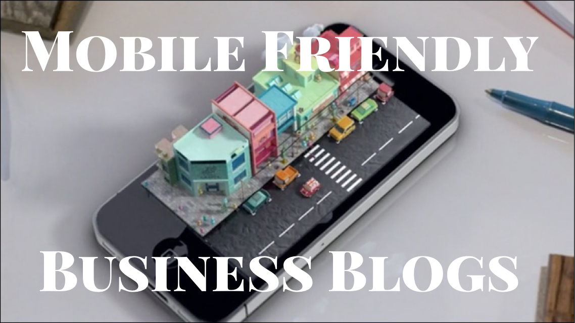 mobile friendly business blogs